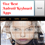 Five Best Android Keyboard Apps