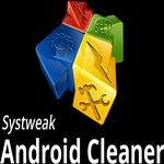 Boost and optimize your android with Systweak Android Cleaner App